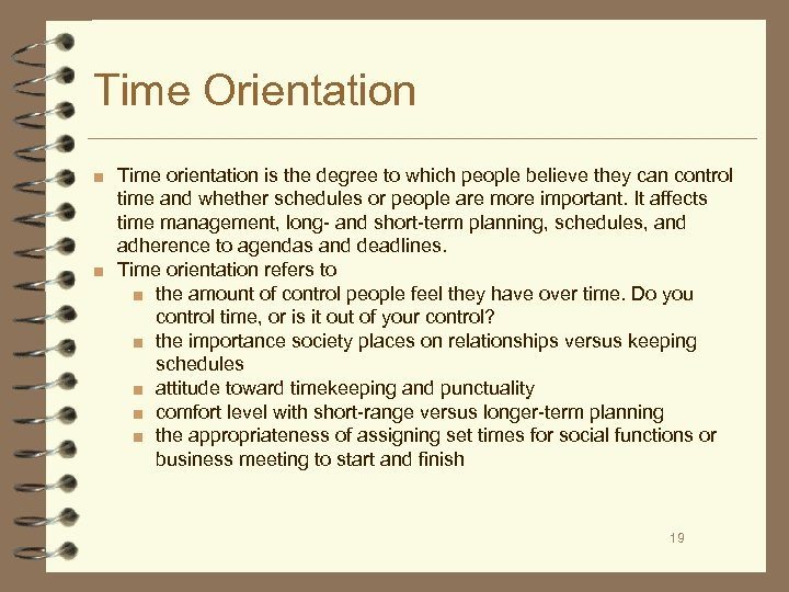 Time Orientation ■ Time orientation is the degree to which people believe they can