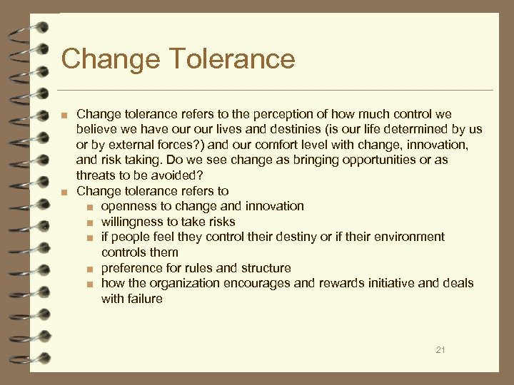 Change Tolerance ■ Change tolerance refers to the perception of how much control we