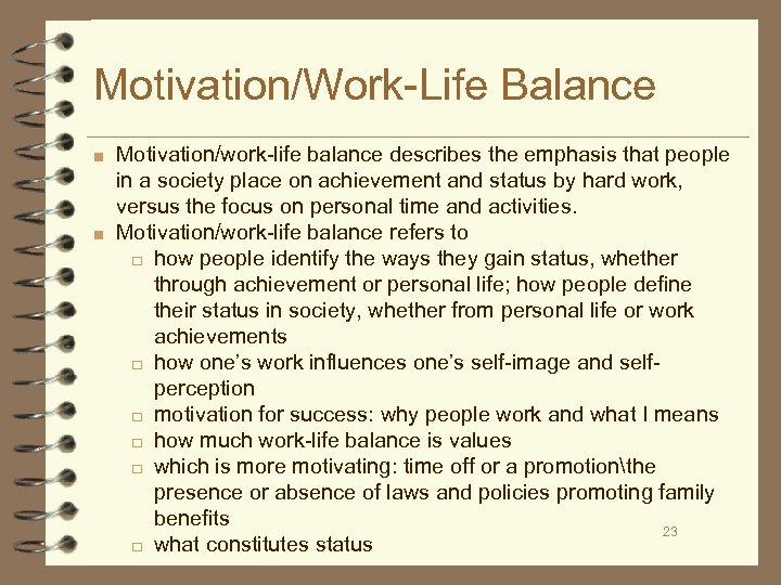 Motivation/Work-Life Balance ■ Motivation/work-life balance describes the emphasis that people in a society place