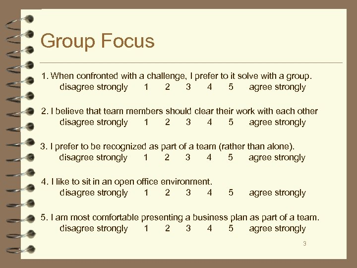 Group Focus 1. When confronted with a challenge, I prefer to it solve with