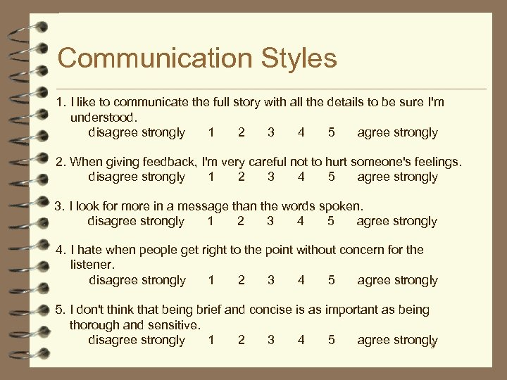 Communication Styles 1. I like to communicate the full story with all the details