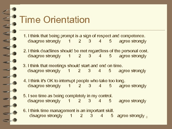 Time Orientation 1. I think that being prompt is a sign of respect and