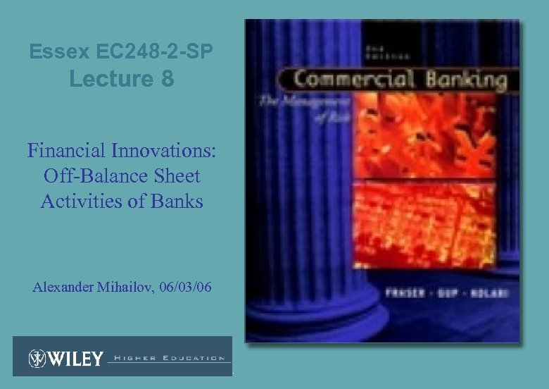 Essex EC 248 -2 -SP Lecture 8 Financial Innovations: Off-Balance Sheet Activities of Banks