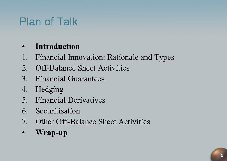 Plan of Talk • 1. 2. 3. 4. 5. 6. 7. • Introduction Financial