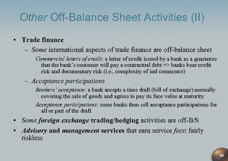 Other Off-Balance Sheet Activities (II) • Trade finance – Some international aspects of trade