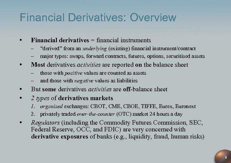 Financial Derivatives: Overview • Financial derivatives = financial instruments – – • Most derivatives