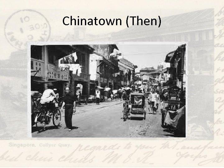 Chinatown (Then)