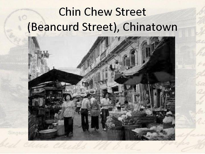 Chin Chew Street (Beancurd Street), Chinatown