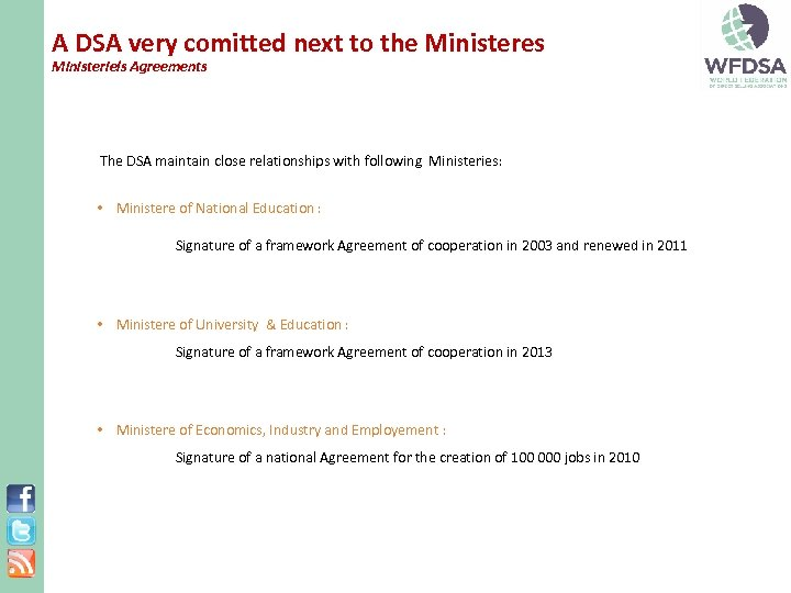 A DSA very comitted next to the Ministeres Ministeriels Agreements The DSA maintain close