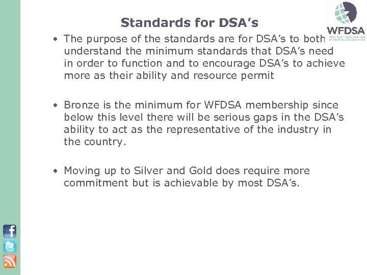 Standards for DSA's • The purpose of the standards are for DSA's to both