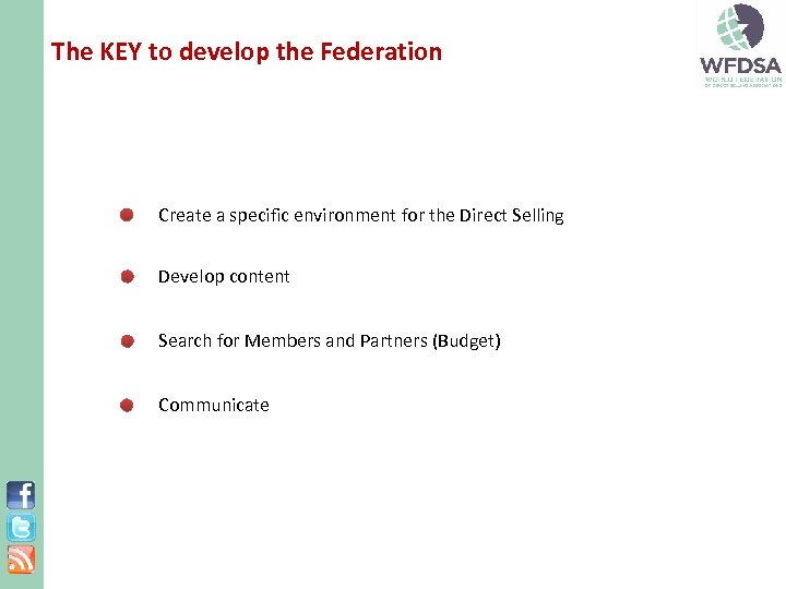 The KEY to develop the Federation Create a specific environment for the Direct Selling