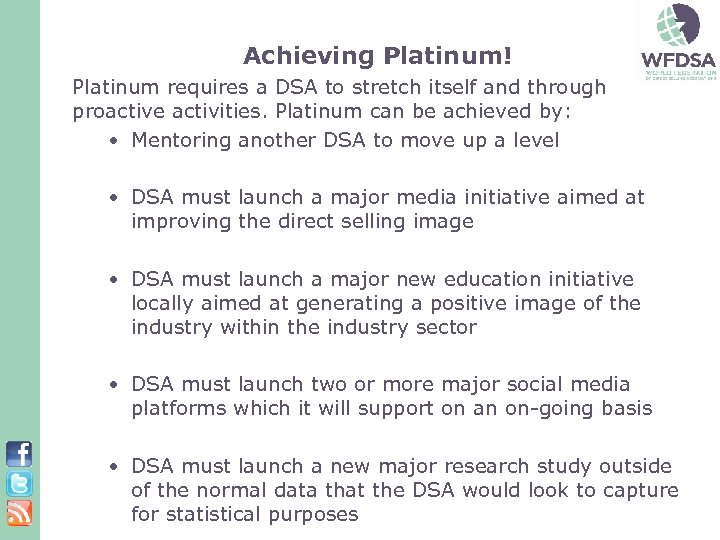 Achieving Platinum! Platinum requires a DSA to stretch itself and through proactive activities. Platinum