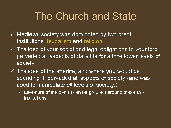 The Church and State ü Medieval society was dominated by two great institutions: feudalism