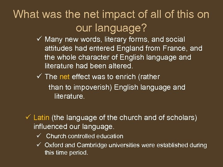 What was the net impact of all of this on our language? ü Many