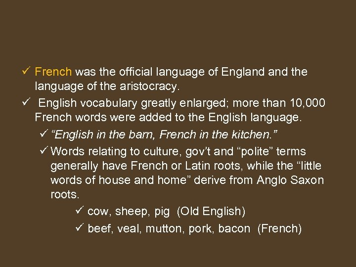 ü French was the official language of England the language of the aristocracy. ü