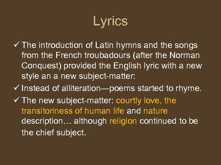 Lyrics ü The introduction of Latin hymns and the songs from the French troubadours