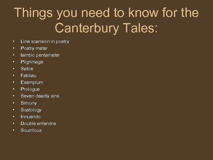 Things you need to know for the Canterbury Tales: • • • • Line