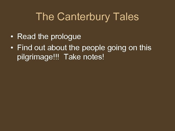 The Canterbury Tales • Read the prologue • Find out about the people going