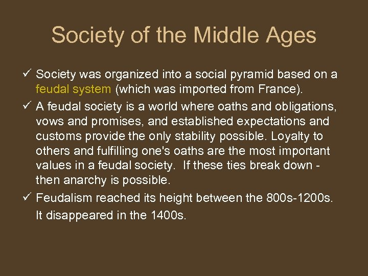 Society of the Middle Ages ü Society was organized into a social pyramid based