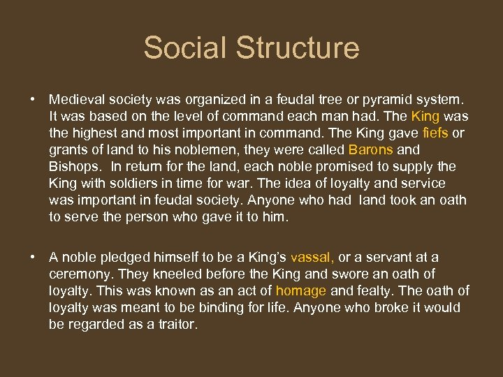 Social Structure • Medieval society was organized in a feudal tree or pyramid system.