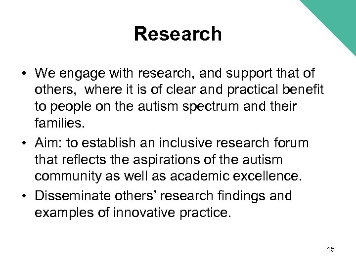 Research • We engage with research, and support that of others, where it is
