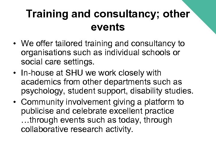 Training and consultancy; other events • We offer tailored training and consultancy to organisations