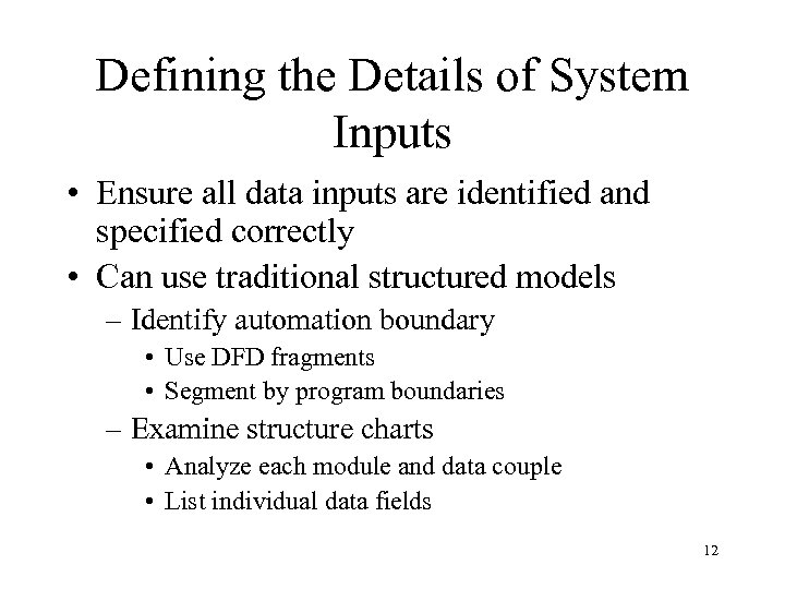 Defining the Details of System Inputs • Ensure all data inputs are identified and