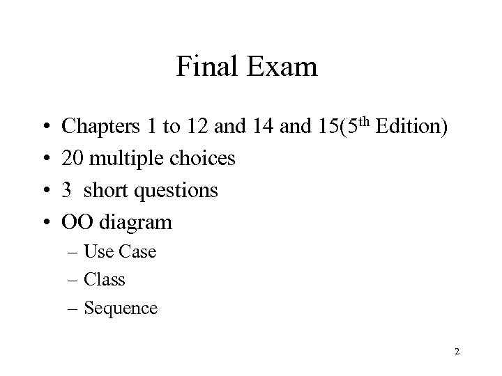 Final Exam • • Chapters 1 to 12 and 14 and 15(5 th Edition)