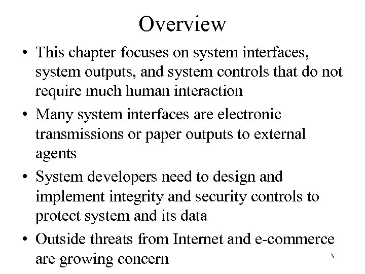 Overview • This chapter focuses on system interfaces, system outputs, and system controls that