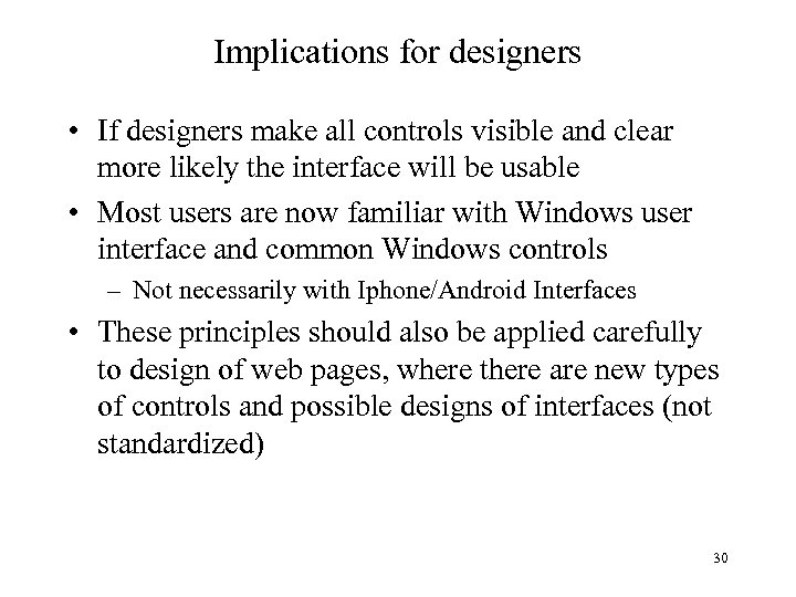 Implications for designers • If designers make all controls visible and clear more likely