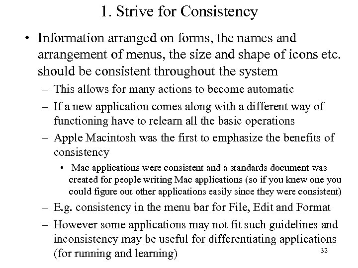 1. Strive for Consistency • Information arranged on forms, the names and arrangement of