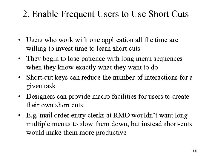 2. Enable Frequent Users to Use Short Cuts • Users who work with one