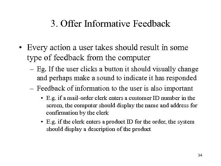 3. Offer Informative Feedback • Every action a user takes should result in some