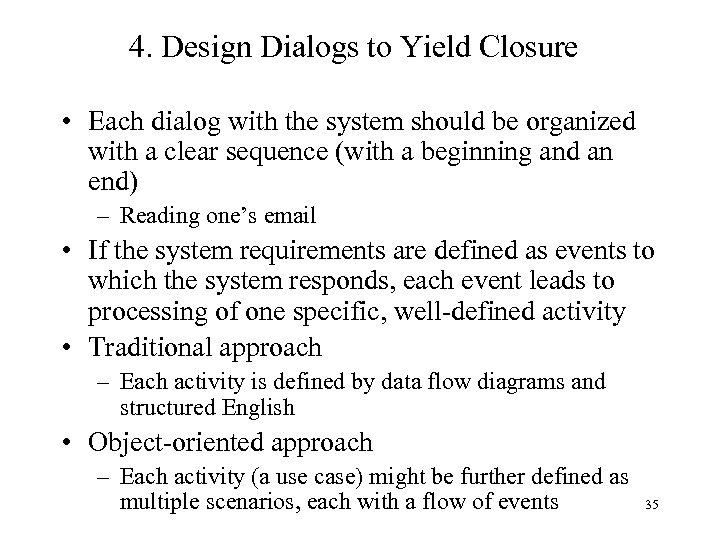 4. Design Dialogs to Yield Closure • Each dialog with the system should be