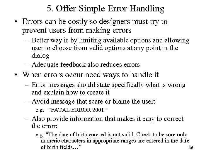 5. Offer Simple Error Handling • Errors can be costly so designers must try