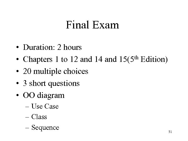 Final Exam • • • Duration: 2 hours Chapters 1 to 12 and 14