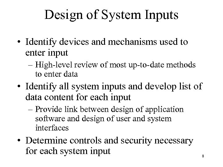 Design of System Inputs • Identify devices and mechanisms used to enter input –
