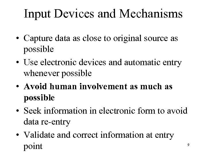 Input Devices and Mechanisms • Capture data as close to original source as possible