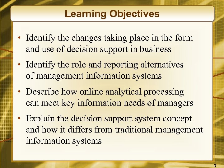 Learning Objectives • Identify the changes taking place in the form and use of