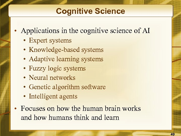 Cognitive Science • Applications in the cognitive science of AI • • Expert systems