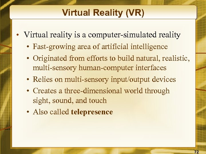 Virtual Reality (VR) • Virtual reality is a computer-simulated reality • Fast-growing area of