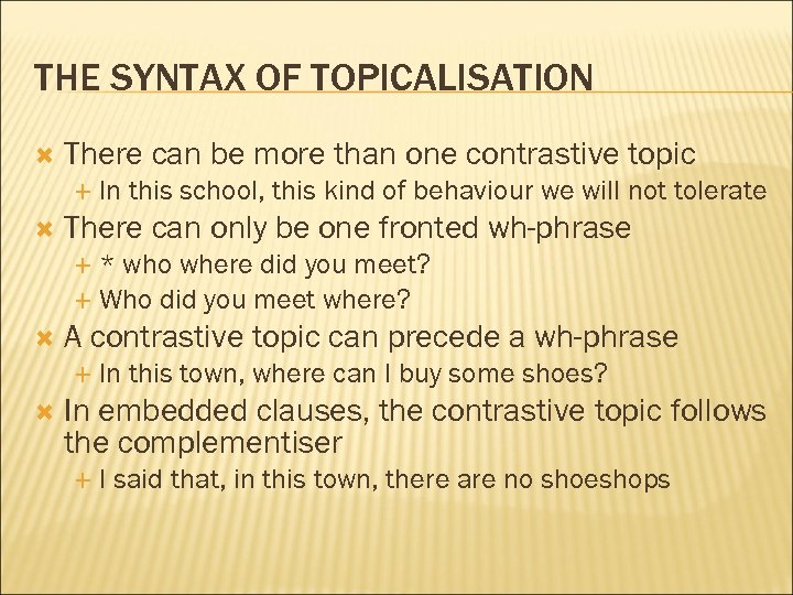 THE SYNTAX OF TOPICALISATION There can be more than one contrastive topic In this