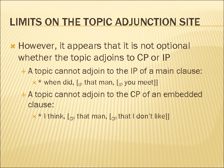 LIMITS ON THE TOPIC ADJUNCTION SITE However, it appears that it is not optional