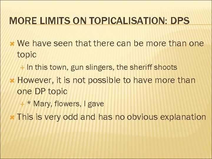 MORE LIMITS ON TOPICALISATION: DPS We have seen that there can be more than