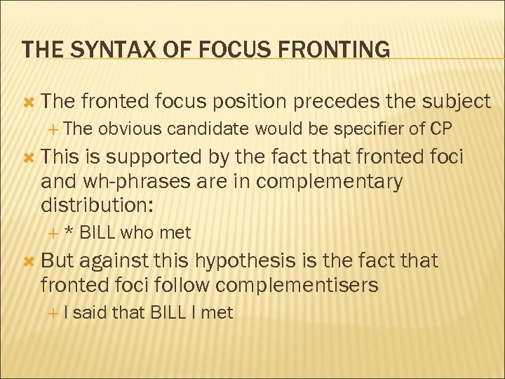 THE SYNTAX OF FOCUS FRONTING The fronted focus position precedes the subject The obvious