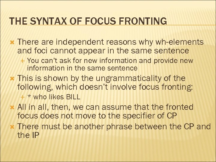THE SYNTAX OF FOCUS FRONTING There are independent reasons why wh-elements and foci cannot