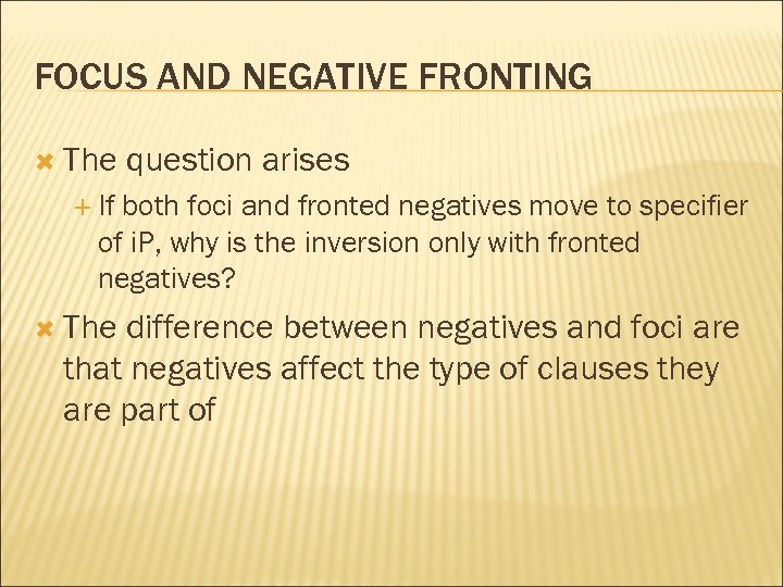 FOCUS AND NEGATIVE FRONTING The question arises If both foci and fronted negatives move