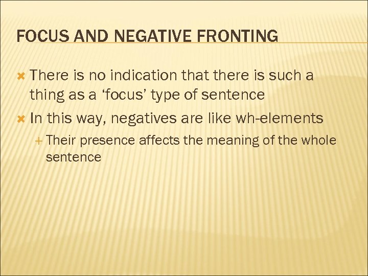 FOCUS AND NEGATIVE FRONTING There is no indication that there is such a thing