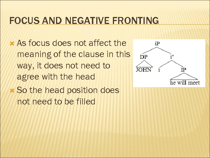 FOCUS AND NEGATIVE FRONTING As focus does not affect the meaning of the clause
