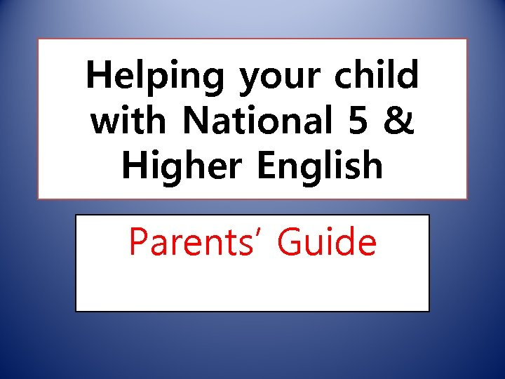 Helping your child with National 5 & Higher English Parents' Guide